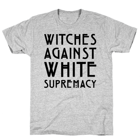 Witches Against White Supremacy  Mens T-Shirt