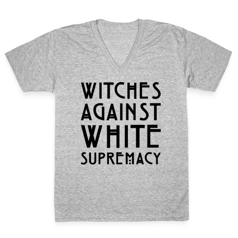 Witches Against White Supremacy  V-Neck Tee Shirt