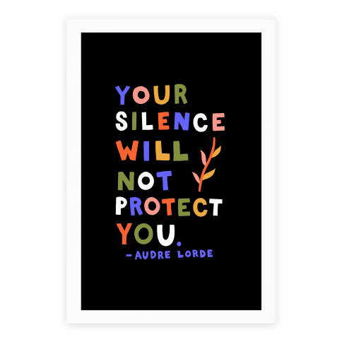 Your Silence Will Not Protect You - Audre Lorde Quote Poster