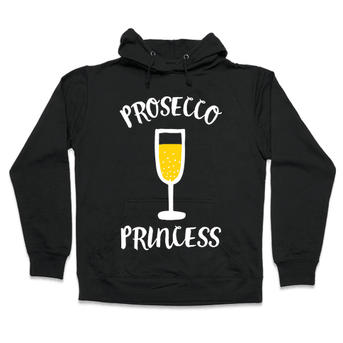 Prosecco Princess Hooded Sweatshirt
