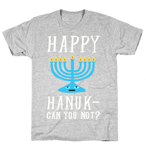 Happy Hanuk-Can You Not Mens T-Shirt