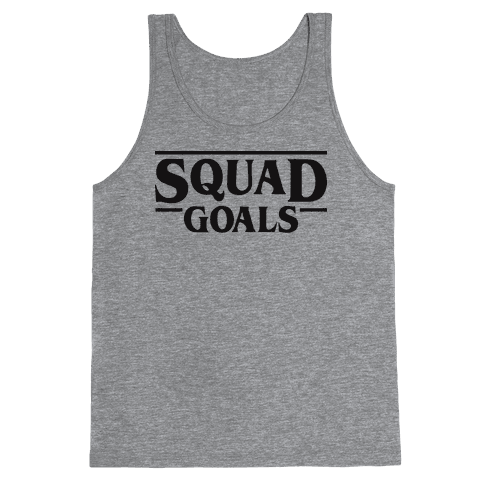 Stranger Squad Goals Parody (Black) Tank Top