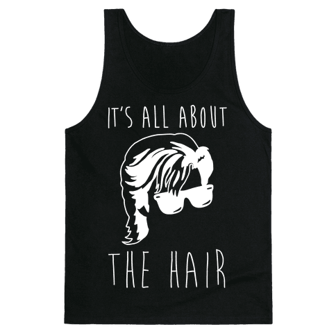 It's All About The Hair Parody White Print Tank Top
