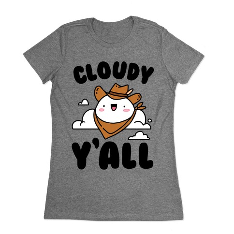 Cloudy Y'all Womens T-Shirt