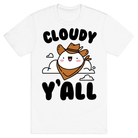 Cloudy Y'all T-Shirt