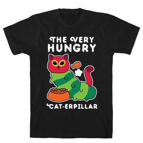 The Very Hungry Cat-erpillar T-Shirt