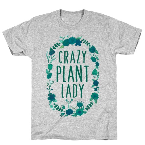Crazy Plant Lady T-Shirt