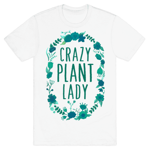 Crazy Plant Lady Mens T-Shirt