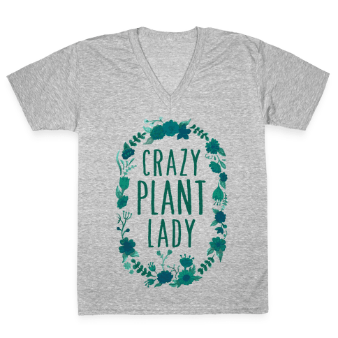 Crazy Plant Lady V-Neck Tee Shirt
