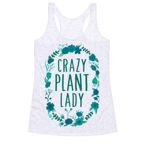 Crazy Plant Lady Racerback Tank Top