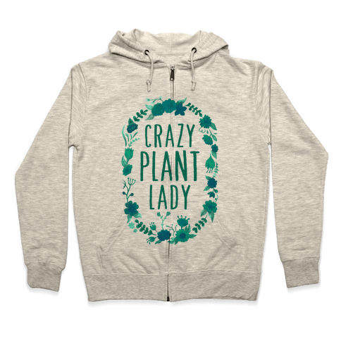 Crazy Plant Lady Zip Hoodie