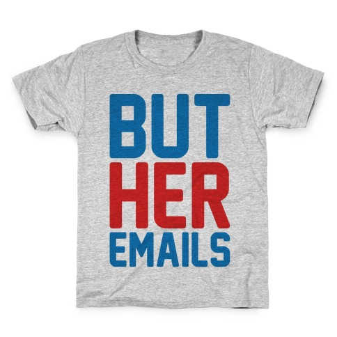 But Her Emails Kids T-Shirt
