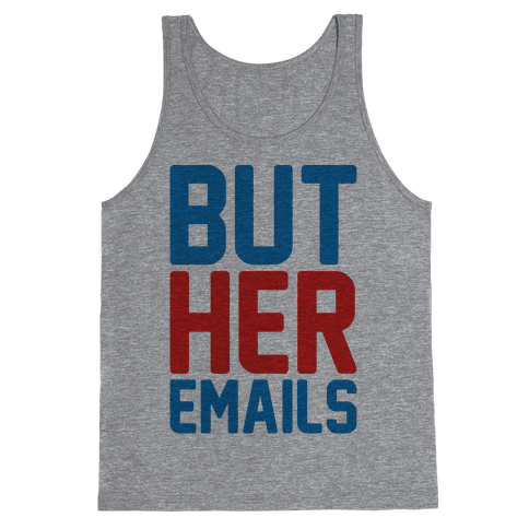 But Her Emails  Tank Top