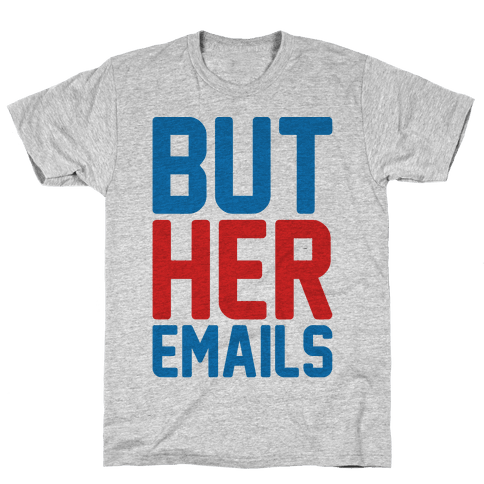 But Her Emails  Mens T-Shirt