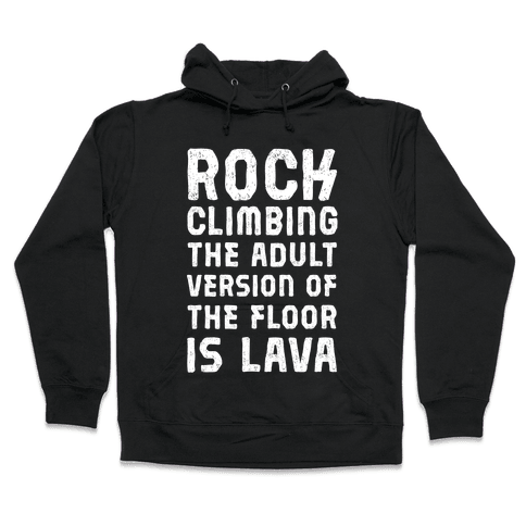 Rock Climbing The Adult Version Of Hooded Sweatshirt