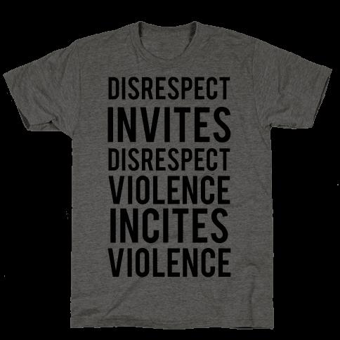 Disrespect Invites Disrespect