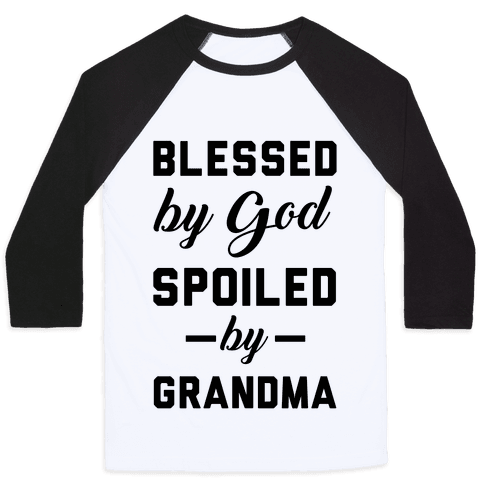 Blessed By God Spoiled By Grandma Baseball Tee