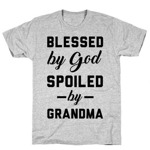 Blessed By God Spoiled By Grandma Mens T-Shirt