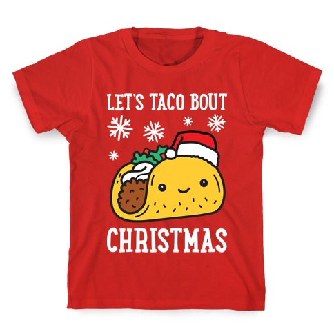 Let's Taco Bout Christmas Kids T-Shirt