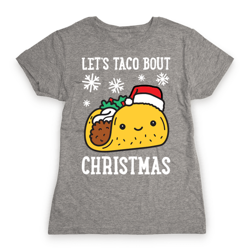 Let's Taco Bout Christmas Womens T-Shirt