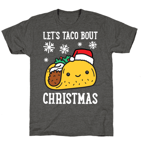 Let's Taco Bout Christmas Mens/Unisex T-Shirt