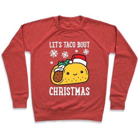 Let's Taco Bout Christmas Pullover