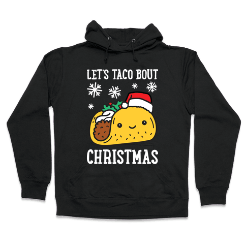 Let's Taco Bout Christmas Hooded Sweatshirt