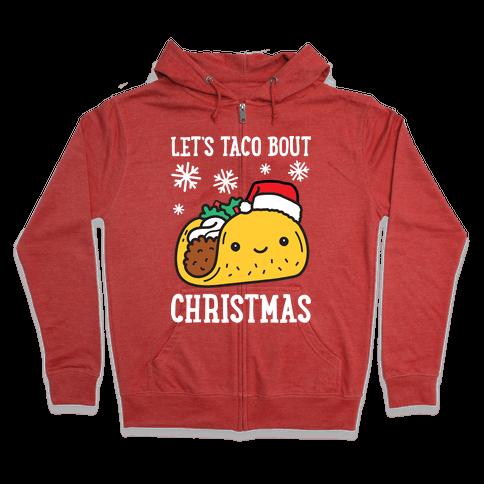 Let's Taco Bout Christmas Zip Hoodie