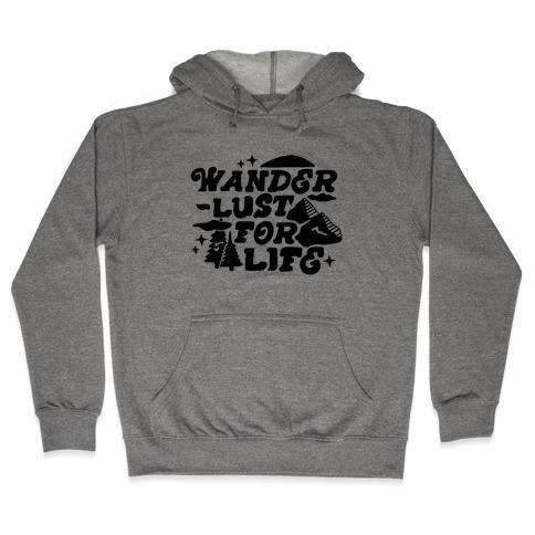 Wanderlust For Life Hooded Sweatshirt