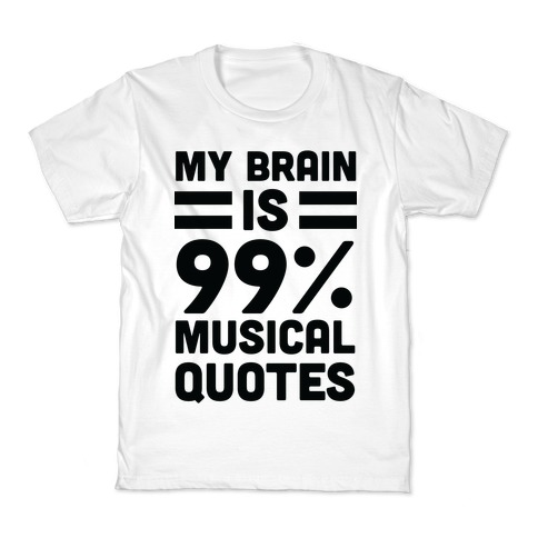 My Brain Is 99% Musical Quotes Kids T-Shirt