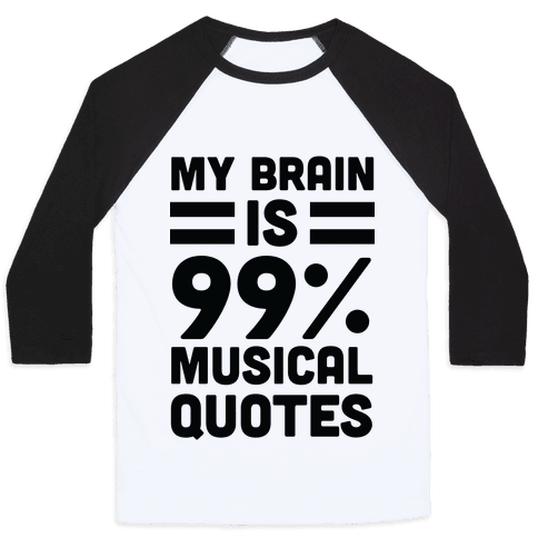 My Brain Is 99% Musical Quotes Baseball Tee