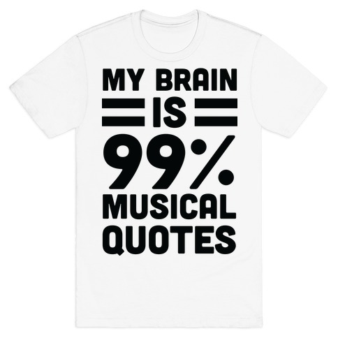 My Brain Is 99% Musical Quotes T-Shirt