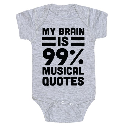 My Brain Is 99% Musical Quotes Baby Onesy