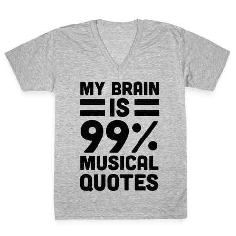 My Brain Is 99% Musical Quotes V-Neck Tee Shirt