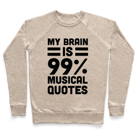 My Brain Is 99% Musical Quotes Pullover