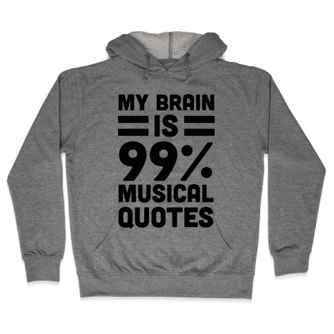 My Brain Is 99% Musical Quotes Hooded Sweatshirt