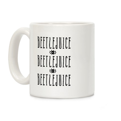 Beetlejuice Beetlejuice Beetlejuice Coffee Mug
