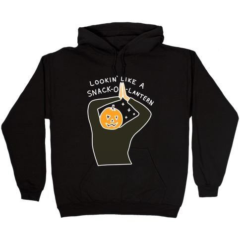 Lookin' Like A Snack-o-Lantern Hooded Sweatshirt