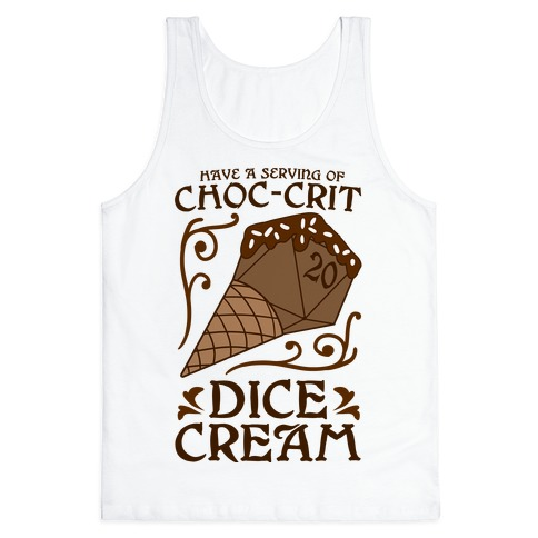 Have A Serving Of Choc-Crit Dice Cream Tank Top
