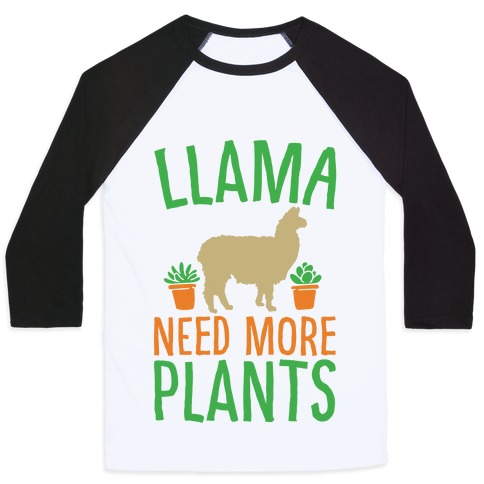 Llama Need More Plants Baseball Tee