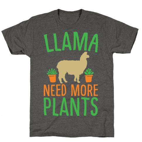 Llama Need More Plants T-Shirt