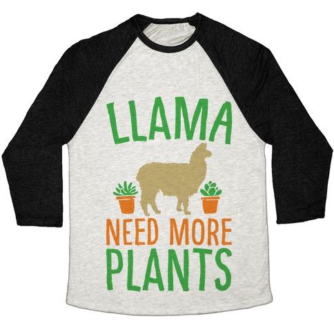 Llama Need More Plants Baseball Tee