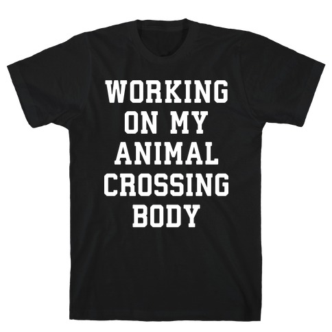 Working On My Animal Crossing Body Mens T-Shirt