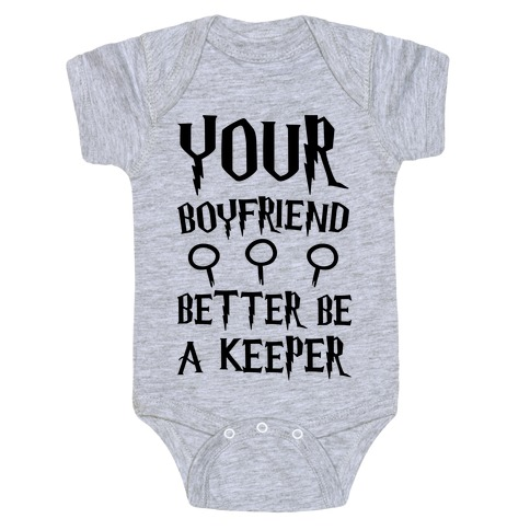 Your Boyfriend Better Be A Keeper Parody Baby Onesy
