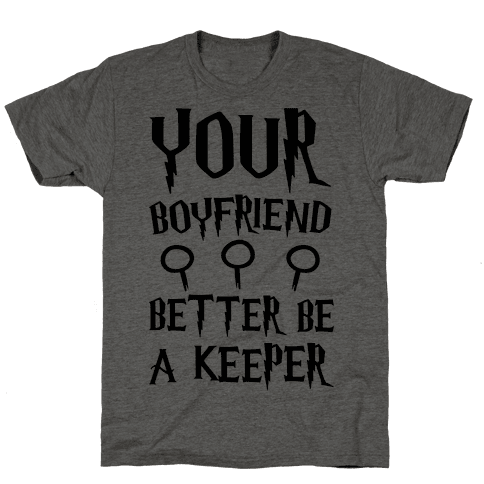 Your Boyfriend Better Be A Keeper Parody Mens T-Shirt