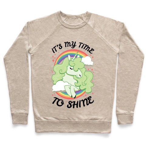 It's My Time To Shine Pullover