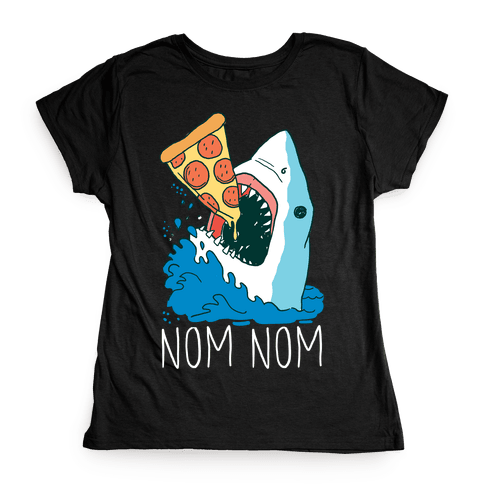 Nom Nom Pizza Shirt Womens T-Shirt
