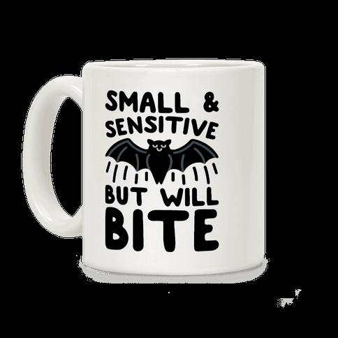 Small & Sensitive But Will Bite Coffee Mug