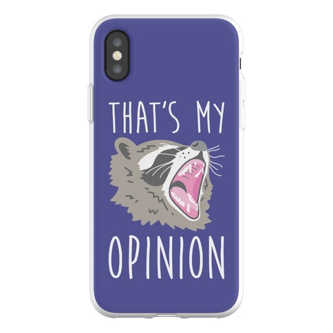 That's My Opinion Raccoon Phone Flexi-Case