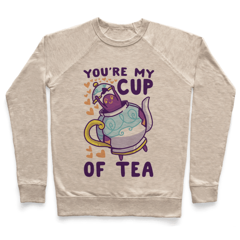 You're My Cup of Tea - Polteageist Pullover